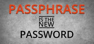 Passphrase is the new Password